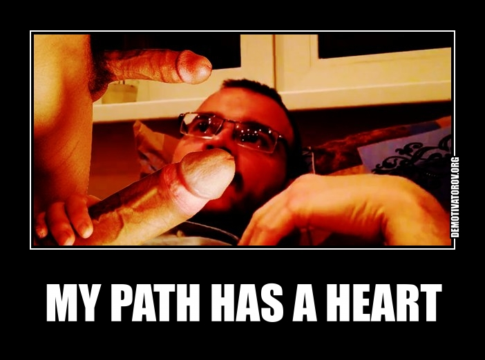 MY PATH HAS A HEART